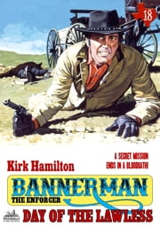 Bannerman the Enforcer 18: Day of the Lawless