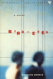 Bird-Eyes ebook by Madelyn Arnold