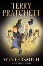 Wintersmith - (Discworld Novel 35) ebook by Terry Pratchett