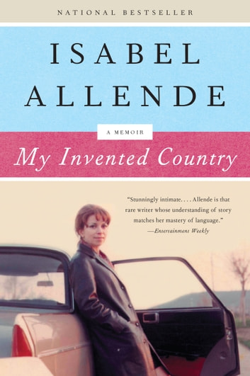 My Invented Country - A Nostalgic Journey Through Chile ebook by Isabel Allende