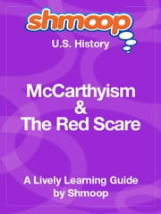 Shmoop US History Guide: McCarthyism & Red Scare ebook by Shmoop