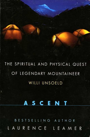 Ascent - The Spiritual And Physical Quest Of Lege ebook by Laurence Leamer