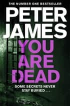 You Are Dead ebook by Peter James