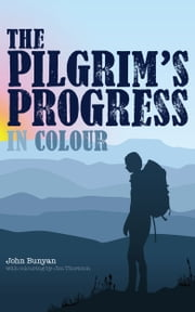 The Pilgrim's Progress in Colour ebook by John Bunyan,Jim Thornton