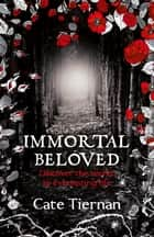 Immortal Beloved - Immortal Beloved: Book One ebook by Cate Tiernan