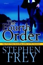 The Fourth Order ebook by Stephen Frey