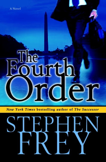 The Fourth Order - A Novel ebook by Stephen Frey