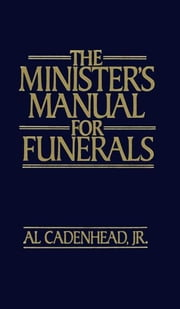 The Minister's Manual for Funerals ebook by Al,  Jr. Cadenhead