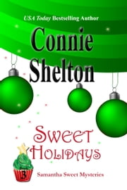 Sweet Holidays: The Third Samantha Sweet Mystery ebook by Connie Shelton