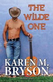The Wilde One - Old Town Country Romance Series, #2 ebook by Karen M. Bryson, Savannah Young
