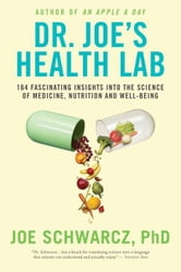 Dr. Joe's Health Lab - 164 Amazing Insights into the Science of Medicine, Nutrition and Well-being ebook by Joe Schwarcz