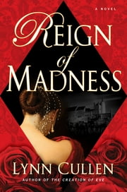 Reign of Madness ebook by Lynn Cullen