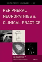 Peripheral Neuropathies in Clinical Practice ebook by Steven Herskovitz,Stephen Scelsa,Herbert Schaumburg