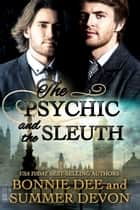 The Psychic and the Sleuth ebook by Bonnie Dee, Summer Devon