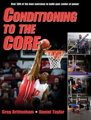 Conditioning to the Core ebook by Greg Brittenham,Taylor Daniel