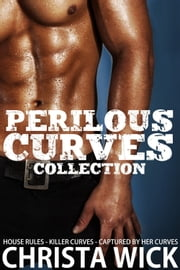 Perilous Curves Collection ebook by Christa Wick