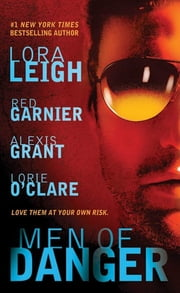 Men of Danger ebook by Lora Leigh,Alexis Grant,Lorie O'Clare,Red Garnier