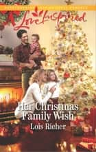 Her Christmas Family Wish ebook by Lois Richer