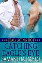 Catching Eagle's Eye ebook by Samantha  Cayto