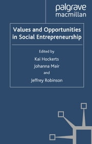 Values and Opportunities in Social Entrepreneurship ebook by