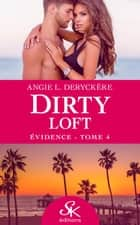 Évidence - Dirty Loft, T4 ebook by Angie L. Deryckère