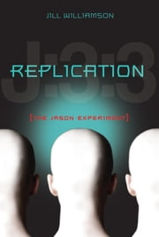 Replication - The Jason Experiment ebook by Jill Williamson