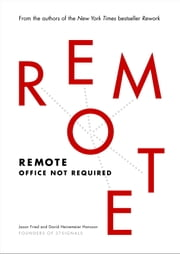 Remote - Office Not Required ebook by Jason Fried,David Heinemeier Hansson