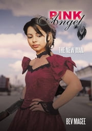 Pink Angel - The New Man ebook by Bev Magee