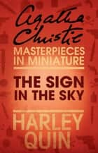The Sign in the Sky: An Agatha Christie Short Story ebook by