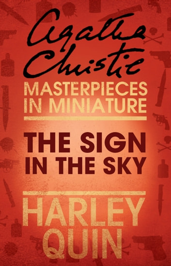 The Sign in the Sky: An Agatha Christie Short Story ebook by Agatha Christie