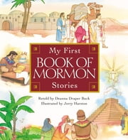 "My First Book of Mormon Stories Book - 0 ebook by <p> Your children and grandchildren will delight in the colorful pictures and simplified writing. You'll love its durability.</p><p>Retold by Deanna Draper Buck,these abbreviated stories present twenty of the best-known scriptural accounts from the Book of Mormon,as well as an additional story of Joseph Smith and Moroni. The author retells the familiar events in ""read aloud"" language that will entertain as it teaches. Stories include ""Lehi Was a Prophet,"" ""King Benjamin,"" and ""The People of Ammon."" Enhanced by bright,colorful illustrations,<i>My First Book of Mormon Stories</i> will provide many special moments for parents and grandparents of young children. This durable board book is sure to become a family treasure.</p>,0,0"