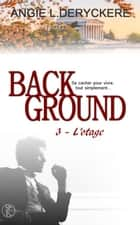 Background 3 - L'otage ebook by Angie L. Deryckere