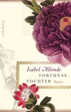 Fortunas Tochter eBook by Isabel Allende