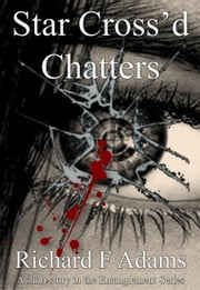 Star Cross'd Chatters ebook by Richard F Adams