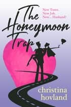 The Honeymoon Trap ebook by Christina Hovland