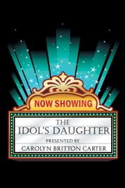The Idols Daughter ebook by Carolyn Britton Carter