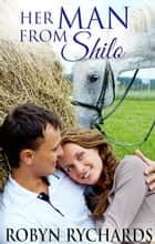 Her Man From Shilo ebook by Robyn Rychards