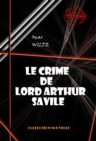 Le crime de Lord Arthur Savile - édition intégrale ebook by Oscar Wilde, Albert Savine