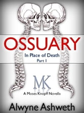Ossuary ebook by Alwyne Ashweth