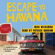 Escape to Havana - A Foreign Affairs Mystery audiobook by Nick Wilkshire