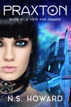 A Vote for Change ebook by N. S. Howard