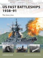 US Fast Battleships 1938-91: The Iowa class ebook by Lawrence Burr