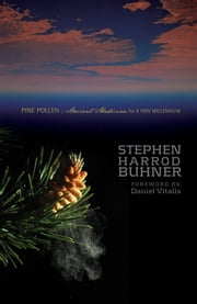 Pine Pollen: Ancient Medicine for a New Millennium ebook by Stephen Harrod Buhner,Daniel Vitalis