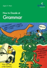 How to Dazzle at Grammar - How to Dazzle at Grammar ebook by Irene  Yates