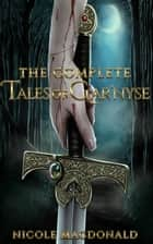The Complete Tales of Gar'nyse Boxed Set ebook by Nicole MacDonald