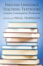 English Language Teaching Textbooks ebook by N. Harwood