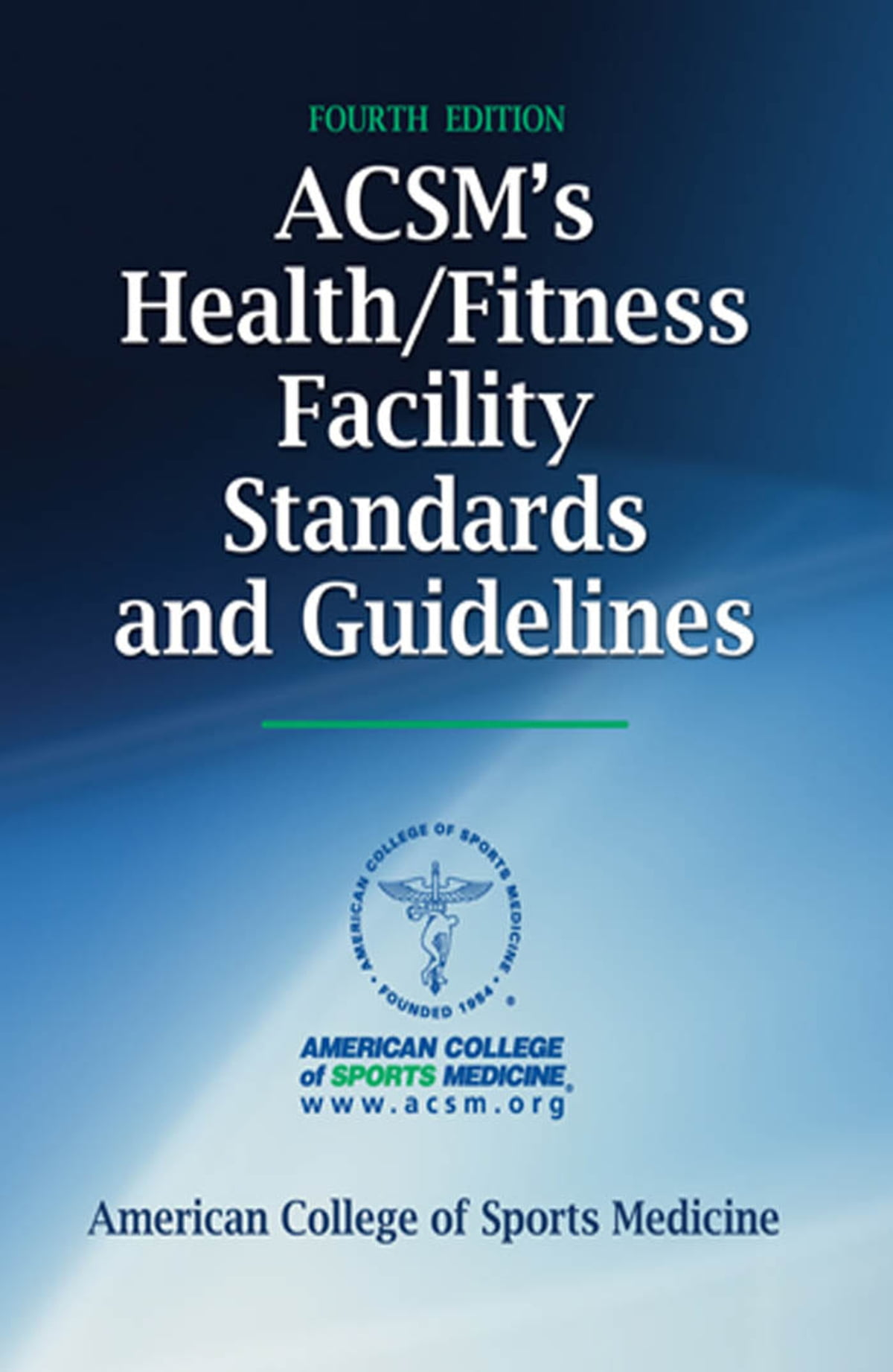 ACSM's Health/Fitness Facility Standards and Guidelines 4th Edition eBook  by American College of Sports Medicine - 9781450443494 | Rakuten Kobo