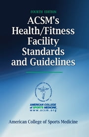 ACSM's Health/Fitness Facility Standards and Guidelines 4th Edition ebook by American College of Sports Medicine