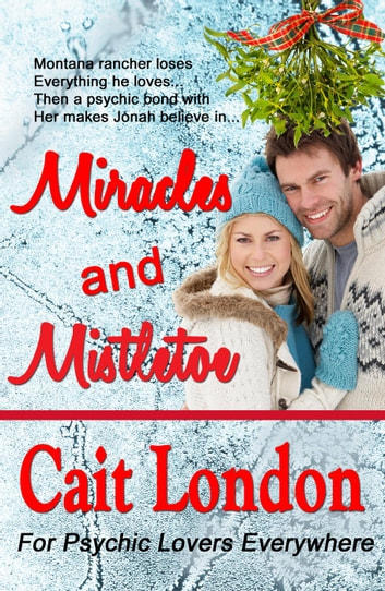 Miracles and Mistletoe ebook by Cait London