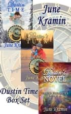Dustin Time Box Set ebook by June Kramin